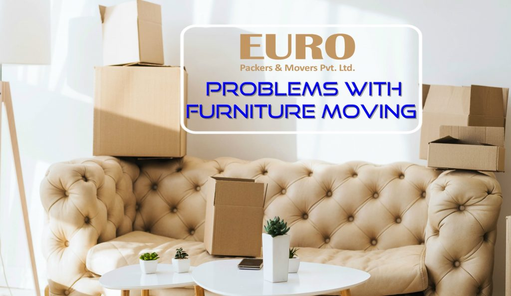 Problems with furniture moving